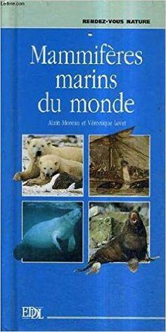 MAMMIFÔRES MARINS DU MONDE: Amazon.com: ALAIN MOREAU: Books
