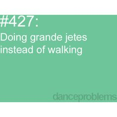 Dance Problems. At school, at home, at the store, at the park, in a friends or family's house....EVERYWHErE!!!!!