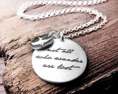 """""""Not all those who wander are lost"""" JRR Tolkien. From lulubugjewelry at etsy.com. Font for tattoo ?"""