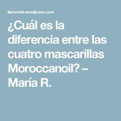 ¿Cuál es la diferencia entre las cuatro mascarillas Moroccanoil? – María R.