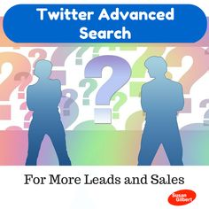 Use #Twitter Advanced Search for More Leads and #Sales