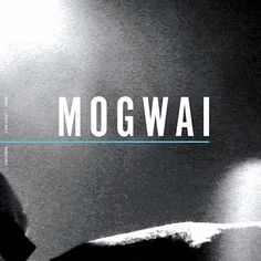 Special Moves [by] Mogwai Music Like, Music Is Life, My Music, Line Of Best Fit, Indie Pop Bands, Post Rock, Warner Music Group, Love Post, Album Cover Design