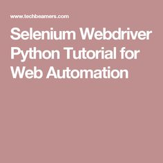 Selenium Webdriver Python Tutorial for Web Automation