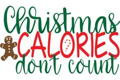 Christmas Calories Don't Count SVG By Cinnamon&Lime