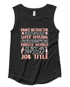 Dance Instructor Job Description Endearing Belle 'dance Instructor' Tank  Products  Pinterest  Products