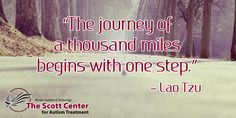 """The journey of a thousand miles begins with one step.""– Lao Tzu #TheScottCenter #Autism #AutismAwareness #asd #Autistic #love #support"