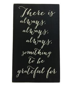 Another great find on #zulily! 'There is Always Something to be Grateful For' Wall Sign #zulilyfinds