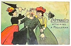 Postcard illustrations of the years 1900 – 1914, from the propaganda used against the women's suffrage and the suffragettes. These images are from the collections of professors Catherine H. Palczewski and June Purvis.