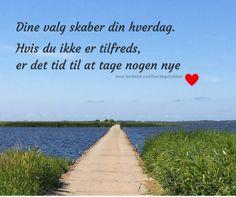 Find flere gode citater om livet på http://hellebentzen.dk/gode-citater/