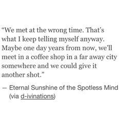 Like we first met.