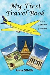 My First Travel Book (My First Travel Books Kindle Edition by Anna Othitis Are you ready to take to the skies? Captain Frankie welcomes you on board the plane Flying Angel of The Angelic Airlines Book Series, Book 1, Good Books, My Books, Amazing Books, Noble Books, Seven Wonders, Paperback Books, Natural Wonders