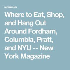 Where to Eat, Shop, and Hang Out Around Fordham, Columbia, Pratt, and NYU -- New York Magazine