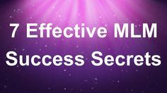 MLM Success Secrets finally exposed to help the average marketer succeed in any multi level marketing business.