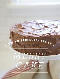 How to frost a messy cake-use strips of parchment paper just under the edges of cake; pull out after frosting for a clean look.