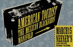 American Tourist, The Mexican Blackbirds and Manifold at Neener's in Tacoma Blackbirds, Mexican, Posters, Design, Poster, Postres