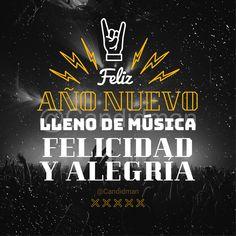 """#FelizAñoNuevo lleno de música, felicidad y alegría"""". - @Candidman #Candidman #Frases #AñoNuevo #Musica #Felicidad #Alegria #Concierto #Rock"""