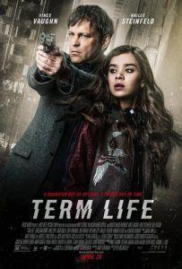 Term Life 2016 Online Subtitrat Romana Bluray Postere De Film Filme De Actiune