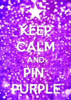 ~Keep Calm and Pin Purple~