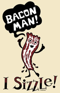 "He said ""Run run run as fast as you can, you can't catch me I'm the bacon--"" Then the cook ate him."