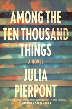Among the Ten Thousand Things (Hardcover) | Sanibel Island Bookshop