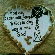 'n Goeie dag. Morning Blessings, Good Morning Wishes, Good Morning Quotes, Cute Picture Quotes, Afrikaanse Quotes, Goeie More, Special Quotes, Wooden Crafts, Faith In God