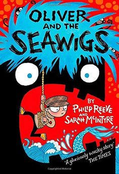Oliver and the Seawigs/ Philip Reeve, Sarah McIntyre- Children's Literature Collection 823 REE (OLI) Best Children Books, Childrens Books, Great Books, New Books, Library Books, Sea Monkeys, Thing 1, Chapter Books, Kids Corner