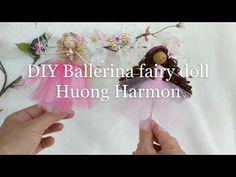 DIY   How to make a Ballerina Fairy Doll   Huong Harmon - Cách làm búp bê Ba lê - YouTube Handmade Angels, Handmade Dolls, Ballerina Doll, Fairy Crafts, Doll Tutorial, Fairy Dolls, Diy Dress, Diy Doll, Doll Accessories