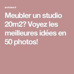 Meubler un studio 20m2? Voyez les meilleures idées en 50 photos!