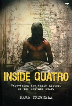 Inside Quatro: Uncovering the Exile History of the ANC and SWAPO, by Paul Trewhela African National Congress, Africa People, Political Prisoners, Famous Books, World Languages, Freedom Fighters, S Stories, African History, Writing A Book