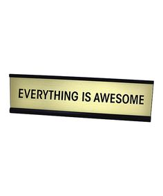 Take a look at this 'Everything is Awesome' Desk Plate today!