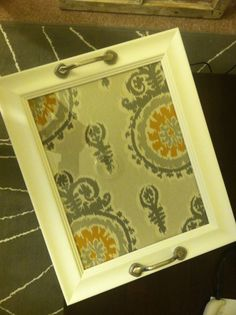 Serving Tray: Picture frame with fabric under the glass. Glue hardware to the sides and that's it!