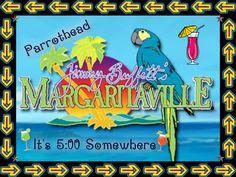 Parrothead Margaritaville.  It's 5 o'clock somewhere