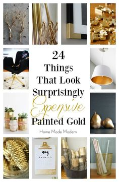 these everyday objects look amazingly expensive with just a little gold spray paint!