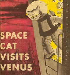 Space Cat Visits Venus (Space Cat)  by Ruthven Todd Hello space cat.