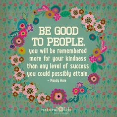Good people bring out the good in people!