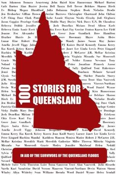 100 Stories for Queensland by Jodi Cleghorn. $6.99. 318 pages. Publisher: eMergent Publishing (March 8, 2011)
