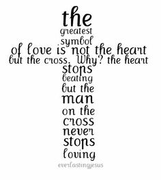 Jesus never stops loving me..no matter what I   have did, He loves me no less. I come to Him dirty and He cleans me up! He is my Savior, my Provider, my Protector...He is my Friend and He is yours 2. Know Him!!!