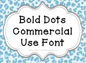 Font for Commercial or Personal Use~ Bold Dots! product from Creative-Clipart-Cafe on TeachersNotebook.com