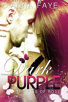 0,99€ 116 seiten Dark Purple - The kiss of Rose von Anna Faye, http://www.amazon.de/dp/B00TRLT8EM/ref=cm_sw_r_pi_dp_Kh47ub1MV1QWR