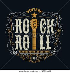 grunge: vintage rock and roll typograpic for t-shirt ,tee designe,poster,flyer,vector illustration Rock And Roll, Pop Rock, Rock Vintage, Rock Posters, Film Posters, Typographic Poster, Typography Logo, Adobe Illustrator, Grunge