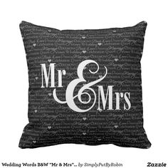 """Shop Wedding Words B&W """"Mr & Mrs"""" pillow, personalized Throw Pillow created by SimplyPutByRobin. Personalized Pillows, Custom Pillows, Decorative Throw Pillows, Celebration Love, Wedding Pillows, Mr Mrs, Celebrity Weddings, Words, Decor Ideas"""