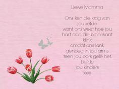 Afrikaanse Inspirerende Gedagtes & Wyshede - Liewe Mamma brief Best Friend Letters, Mother Quotes, Afrikaans, Teen, Inspiration, Girlfriends, Birthdays, Happy Birthday, Wood