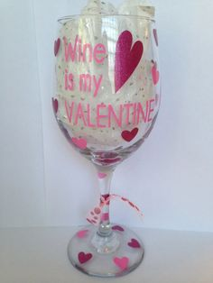 Valentine's Day Wine Glass Wine is My by CreateBeautywithLove