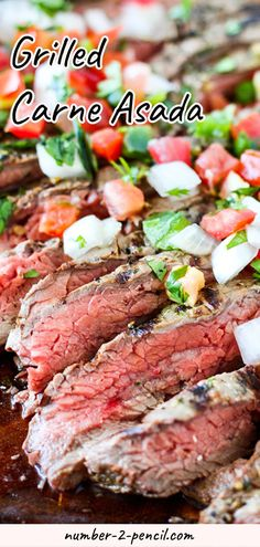 This Grilled Carne Asada is so tender and delicious, perfect for summer time grilling! Perfectly seared flank steak marinated in a blend of garlic, fresh citrus and cilantro, and tossed on a screaming hot grill. More family favorite recipes on number-2-pencil.com. #familyfavorites #grill #grilling
