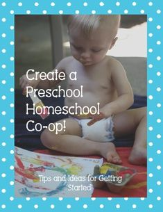 How to Start a Preschool Homeschool Co-op, Ages 1-5
