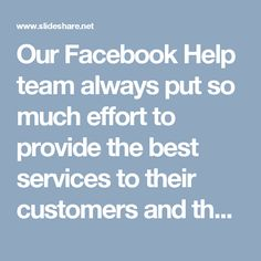 Our Facebook Help team always put so much effort to provide the best services to their customers and that's the main reason why we are getting so much love from the customers because they know that we will never let them down at any cost. So, move your fingers on your Smartphone keypad and make a call at @1-844-746-2972. http://www.monktech.net/facebook-contact-help-line-number.html