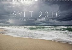 SYLT 2016 - Fotografien von Beate Zoellner - CALVENDO Kalender #sylt