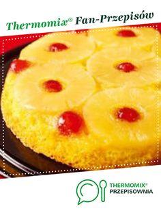ciasto ananasowe odwrócone jest to przepis stworzony przez użytkownika lidien. Ten przepis na Thermomix<sup>®</sup> znajdziesz w kategorii Słodkie wypieki na www.przepisownia.pl, społeczności Thermomix<sup>®</sup>. Pineapple, Food And Drink, Fruit, Fitness, Gastronomia, Thermomix, Pine Apple