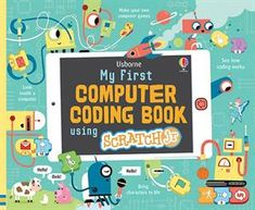 Buy My First Computer Coding Book with ScratchJr by Rosie Dickins at Mighty Ape NZ. A fun, friendly guide to coding on a tablet computer using the free ScratchJR app. Discover how computers work and how to tell them what to do using c. Make Your Own Computer, Computer Games For Kids, Computer Books, Computer Coding, Computer Programming, Tablet Computer, Computer Class, Computer Science, Program Management