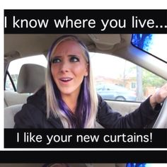 Jenna Marbles is absolutely friggin' hilarious and I have used this quote multiple times.